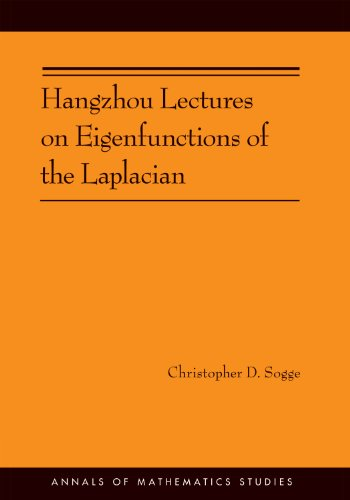9780691160757: Hangzhou Lectures on Eigenfunctions of the Laplacian (AM-188) (Annals of Mathematics Studies)