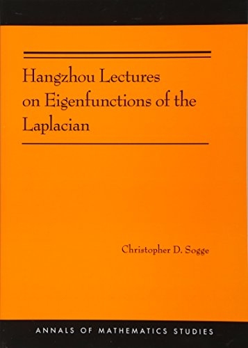 9780691160788: Hangzhou Lectures on Eigenfunctions of the Laplacian (AM-188) (Annals of Mathematics Studies)