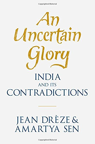 9780691160795: An Uncertain Glory: India and its Contradictions