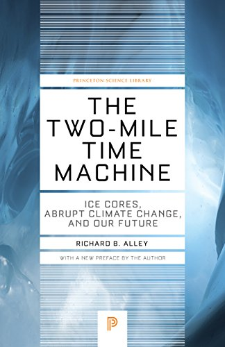 9780691160832: The Two-Mile Time Machine: Ice Cores, Abrupt Climate Change, and Our Future (Princeton Science Library)