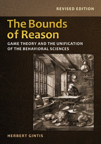 9780691160849: The Bounds of Reason: Game Theory and the Unification of the Behavioral Sciences