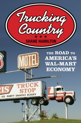 9780691160924: Trucking Country - The Road to America`s Wal-Mart Economy