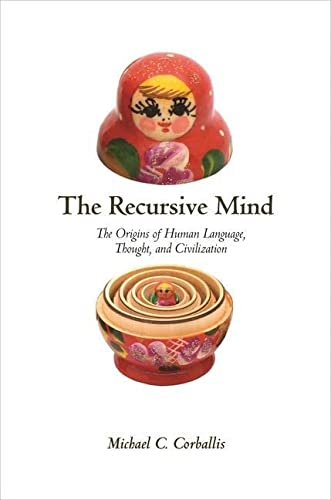 9780691160948: The Recursive Mind: The Origins of Human Language, Thought, and Civilization