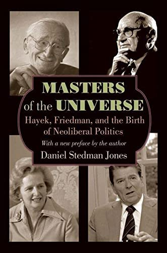 9780691161013: Masters of the Universe: Hayek, Friedman, and the Birth of Neoliberal Politics