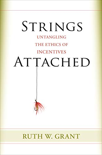9780691161020: Strings Attached: Untangling the Ethics of Incentives