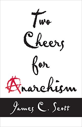 9780691161037: Two Cheers for Anarchism: Six Easy Pieces on Autonomy, Dignity, and Meaningful Work and Play