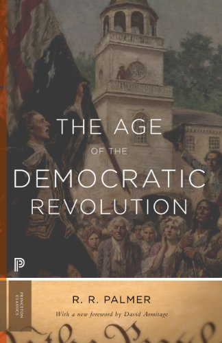 9780691161280: The Age of the Democratic Revolution: A Political History of Europe and America, 1760-1800 (Princeton Classics)