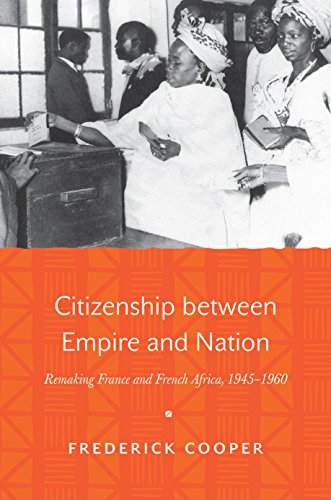 9780691161310: Citizenship Between Empire and Nation: Remaking France and French Africa, 1945-1960