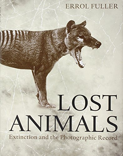 9780691161372: Lost Animals: Extinction and the Photographic Record