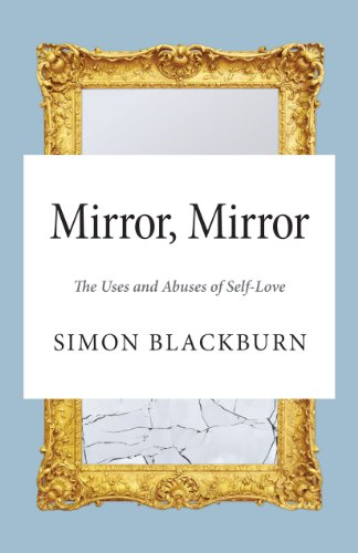 9780691161426: Mirror, Mirror: The Uses and Abuses of Self-Love