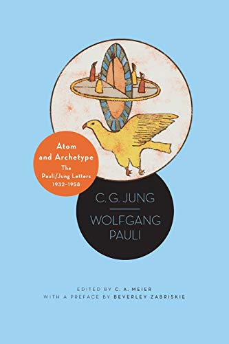9780691161471: Atom and Archetype: The Pauli/Jung Letters, 1932-1958 - Updated Edition