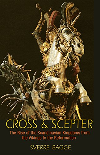9780691161501: Cross and Scepter: The Rise of the Scandinavian Kingdoms from the Vikings to the Reformation