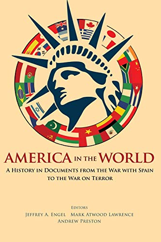 9780691161754: America in the World: A History in Documents from the War with Spain to the War on Terror
