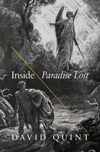 "Inside ""Paradise Lost"": Reading the Designs of Milton's Epic: Quint, David"