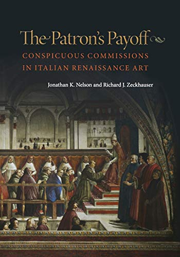 9780691161945: The Patron's Payoff: Conspicuous Commissions in Italian Renaissance Art