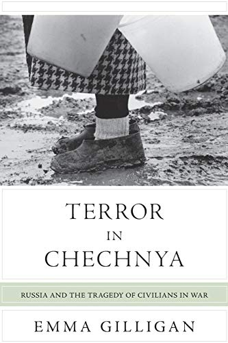 9780691162041: Terror in Chechnya: Russia and the Tragedy of Civilians in War (Human Rights and Crimes against Humanity)