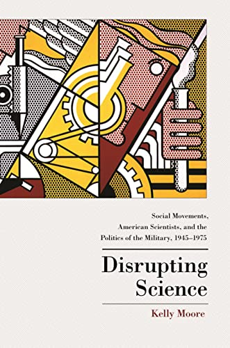 9780691162096: Disrupting Science: Social Movements, American Scientists, and the Politics of the Military, 1945-1975 (Princeton Studies in Cultural Sociology)