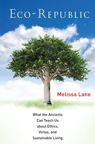 9780691162201: Eco-Republic: What the Ancients Can Teach Us About Ethics, Virtue, and Sustainable Living