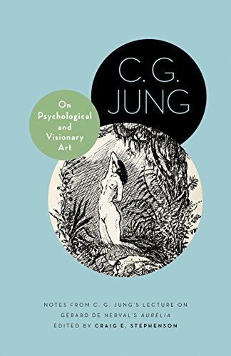 9780691162478: On Psychological and Visionary Art: Notes from C. G. Jung's Lecture on Gérard de Nerval's Aurélia (Philemon Foundation Series)