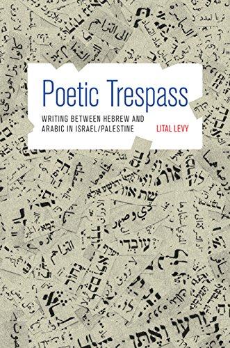 9780691162485: Poetic Trespass: Writing between Hebrew and Arabic in Israel/Palestine