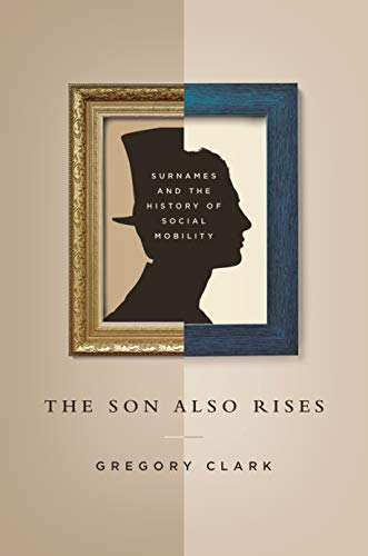 9780691162546: The Son Also Rises: Surnames and the History of Social Mobility