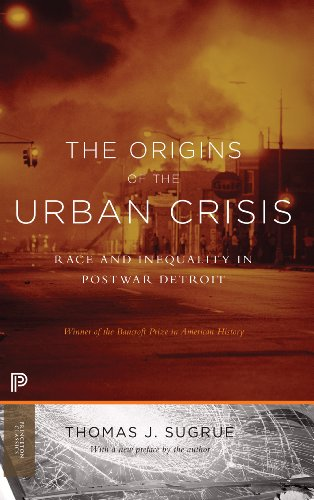 9780691162553: The Origins of the Urban Crisis: Race and Inequality in Postwar Detroit (Princeton Classics)
