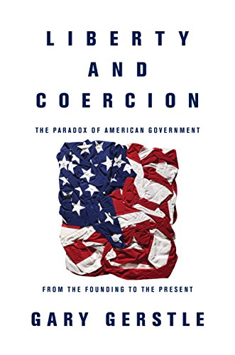 Liberty and Coercion: Gerstle, Gary