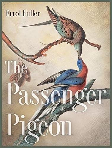The Passenger Pigeon: Fuller, Errol