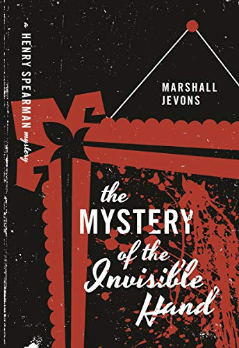 9780691163130: The Mystery of the Invisible Hand: A Henry Spearman Mystery