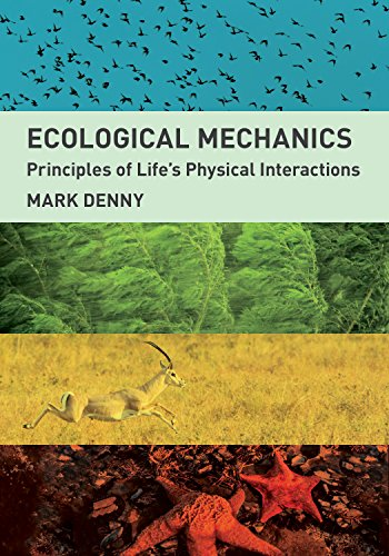 9780691163154: Ecological Mechanics: Principles of Life's Physical Interactions