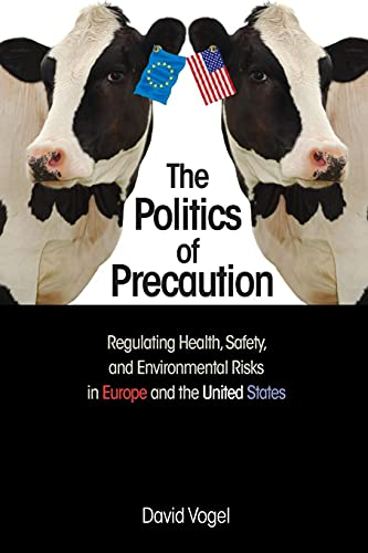 9780691163369: The Politics of Precaution: Regulating Health, Safety, and Environmental Risks in Europe and the United States