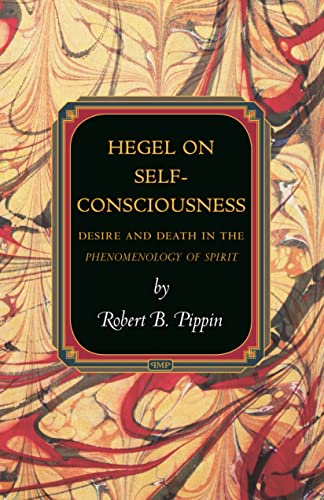 9780691163413: Hegel on Self-Consciousness: Desire and Death in the Phenomenology of Spirit (Princeton Monographs in Philosophy)