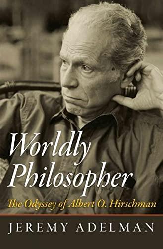 9780691163499: Worldly Philosopher: The Odyssey of Albert O. Hirschman