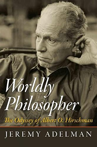 9780691163499: Worldly Philosopher: The Odyssey of Albert O. Hirschman