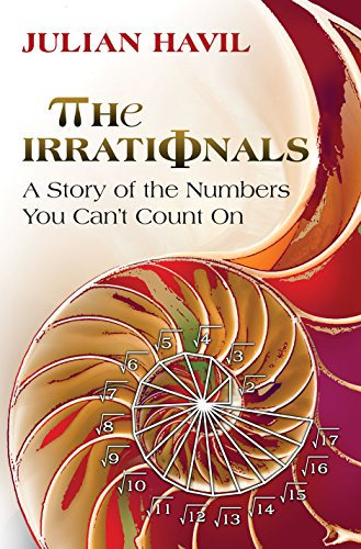9780691163536: The Irrationals: A Story of the Numbers You Can't Count On