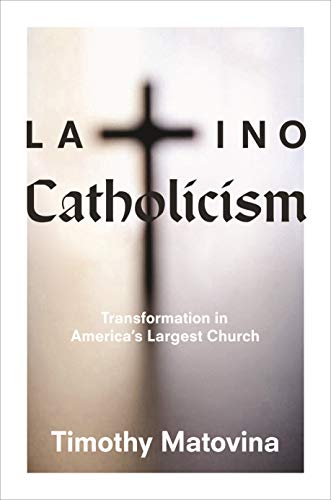 9780691163574: Latino Catholicism: Transformation in America's Largest Church