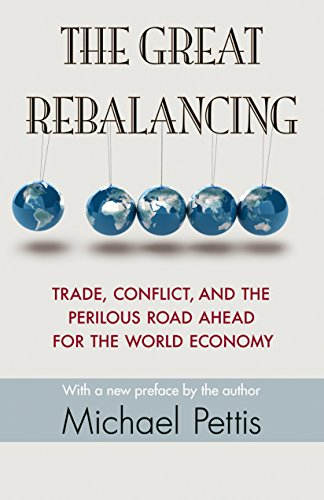 9780691163628: The Great Rebalancing: Trade, Conflict, and the Perilous Road Ahead for the World Economy