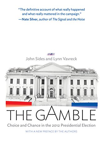 9780691163635: The Gamble: Choice and Chance in the 2012 Presidential Election