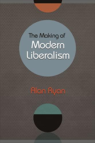 9780691163680: The Making of Modern Liberalism