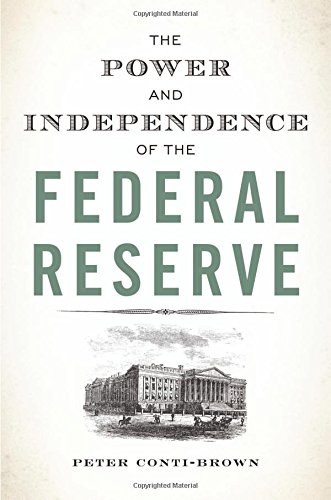 9780691164007: The Power and Independence of the Federal Reserve