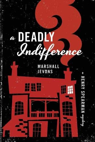 9780691164168: A Deadly Indifference - A Henry Spearman Mystery