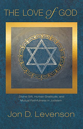 9780691164298: The Love of God: Divine Gift, Human Gratitude, and Mutual Faithfulness in Judaism