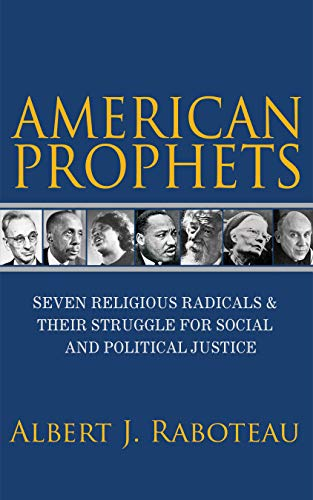 9780691164304: American Prophets: Seven Religious Radicals and Their Struggle for Social and Political Justice
