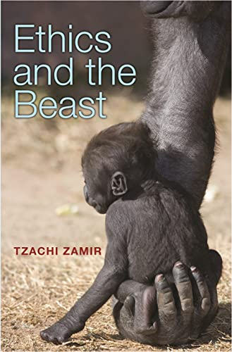 9780691164656: Ethics and the Beast - A Speciesist Argument for Animal Liberation