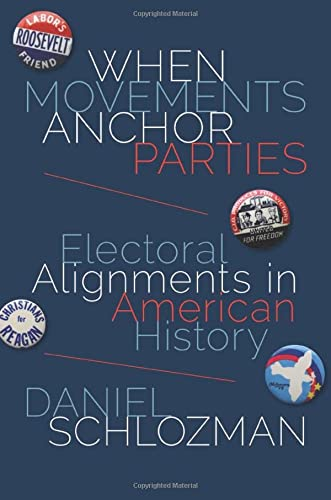 9780691164700: When Movements Anchor Parties: Electoral Alignments in American History (Princeton Studies in American Politics: Historical, International, and Comparative Perspectives)