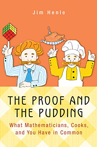 9780691164861: The Proof and the Pudding: What Mathematicians, Cooks, and You Have in Common