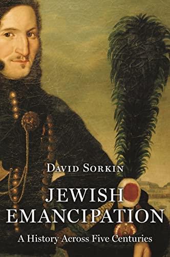 9780691164946: Jewish Emancipation: A History Across Five Centuries
