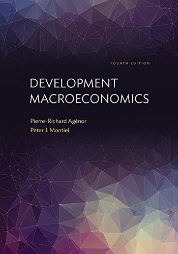 Development Macroeconomics: Fourth Edition: Agénor, Pierre-Richard; Montiel, Peter J.