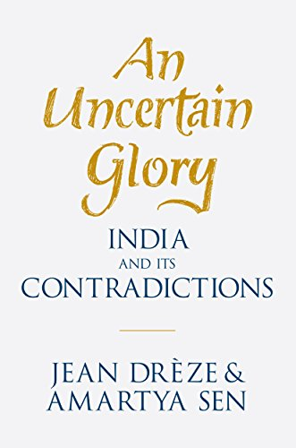 9780691165523: An Uncertain Glory: India and its Contradictions