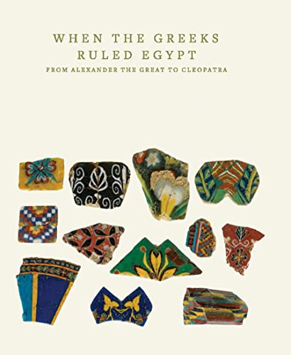 9780691165547: When the Greeks Ruled Egypt: From Alexander the Great to Cleopatra